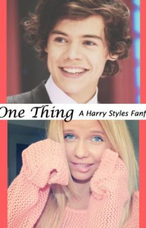 One Thing [A Harry Styles Fanfic] by ForeverCourteney