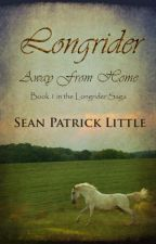Longrider: Away From Home by SeanPatrickLittle