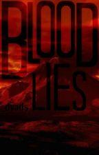Blood Lies by _dyads