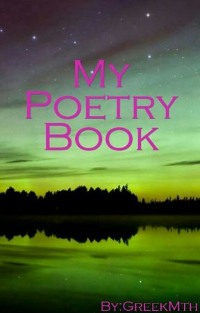 My Poetry Book by Mygardenofthorns