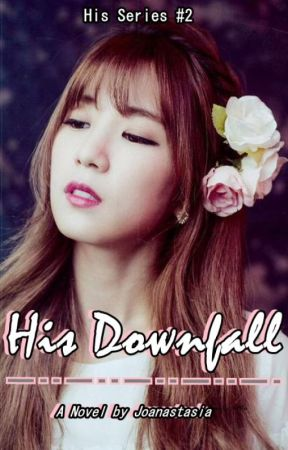 His Downfall (His Series #2) (EDITING) by luhansbaobei