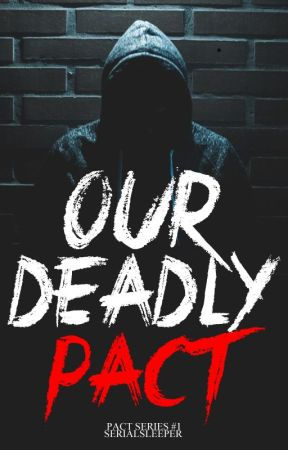 Our Deadly Pact by Serialsleeper