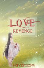 Love Revenge di Pandarosa94