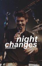 Night Changes - H.S > no new updates by blubblubjay