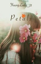 Petals (Short Stories) by crescendo_s