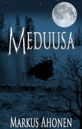 Meduusa, prologi Isaksson-romaanista #1 by MarkusAhonen