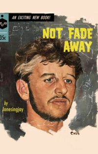 Not Fade Away - Ringo Starr Fan Fiction - Beatles Fan Fiction cover