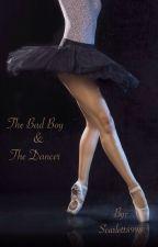 The Bad Boy & The Dancer by Scarlett8998