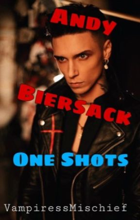Andy Biersack - One Shots by Fen_Sanguine