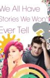 We All Have Stories We Won't Ever Tell (Max Thunderman ~Jack Griffo~ Fanfiction) cover