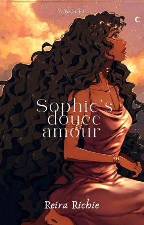 Sophie's Douce Amour || Sweet Love || Completed by MoonlightReira