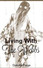 Living With The Webbs by xICanBundleThatx