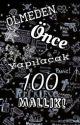 ÖLMEDEN ÖNCE YAPILACAK 100 @SELİNSİNN by