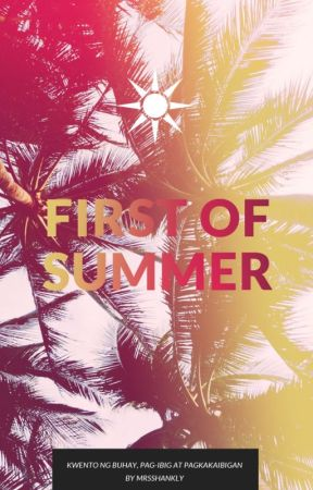 First of Summer (Tagalog) by mrsshankly