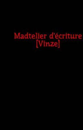 Madtelier d'écriture [Vinze] by vinzelec