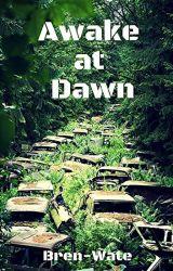 Awake at Dawn by bren-wate