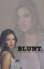 BLUNT. | Liam Dunbar by itsjustannie