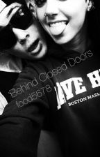 Behind Closed Doors  (A Magcon Fan-fiction) by food5678