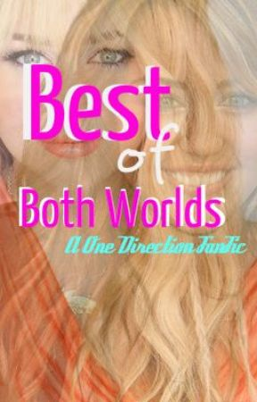 Best of Both Worlds (One Direction Fanfic) by ktpa19