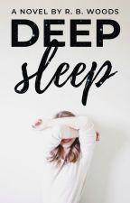 Deep Sleep (Complete) by rbwoods