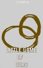 Little Game Of Ours [BBC Sherlock Fanfiction] by DenimRain