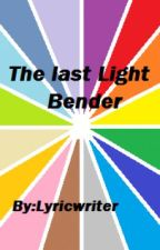 The Last Lightbender The Last Airbender fan-fic Book One (Completed) by LongingForYesterday