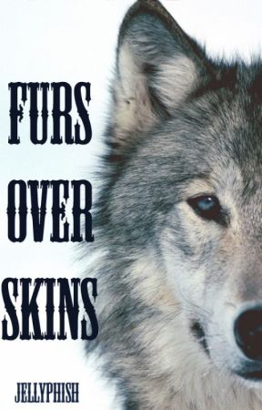Furs Over Skins by Jellyphish