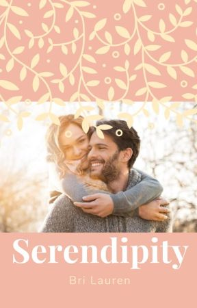Serendipity by BriLaurenM