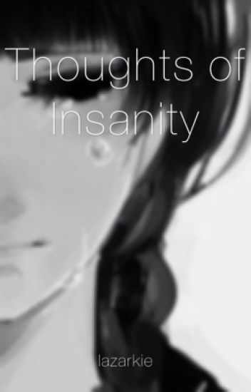 Thoughts of Insanity
