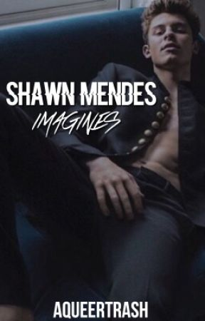 Shawn Mendes Imagines by aqueertrash