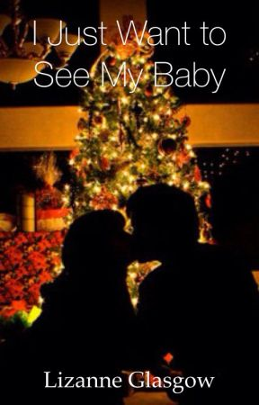I Just Want to See My Baby by LizanneGlasgow