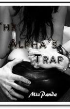 The Alpha's Trap by mizpanda