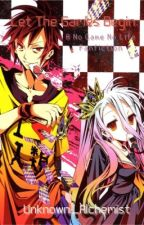 Let the Games Begin: A No Game No Life Fanfiction by Unknown_Alchemist