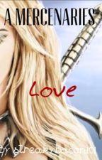 A Mercenaries Love (A Hobbit Fan Fiction) by streakybacon101