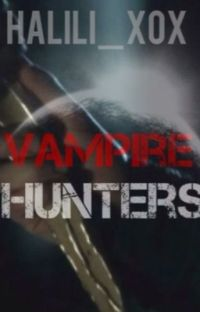 Vampire hunters  -(completed) cover