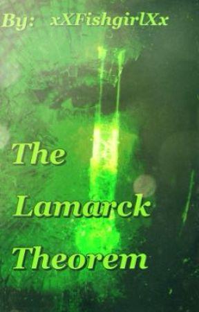 The Lamarck Theorem by xXFishgirlXx
