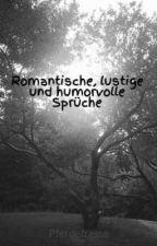 Romantische, lustige und humorvolle Sprüche by _Melissa_21
