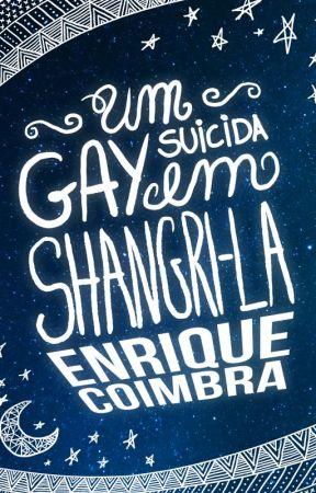 Um Gay Suicida em Shangri-la by enriquecoimbra