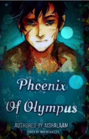 Phoenix of Olympus (PJO/Harry Potter) UNEDITED (PJ FANFICTION) by AishaLaam