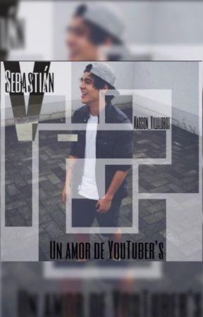 Un amor de YouTuber's (Sebastián Villalobos) by Magcon_Villalobos