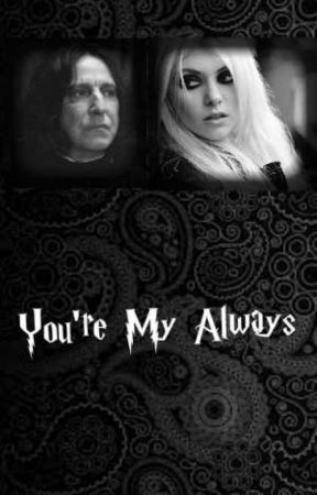 You're My Always (Book 1: A Severus Snape Love Story) by The_Half_Blood_Queen