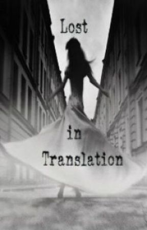 Lost in translation by Girlwithpearl