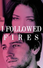 I Followed Fires by hexelles