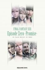 Final Fantasy XIII: Episode Zero Part one: Encounter by Malorie_Chan