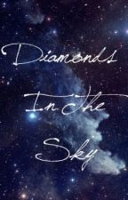 Diamonds In The Sky [ON HOLD - Editing In Process] by ArticWolves