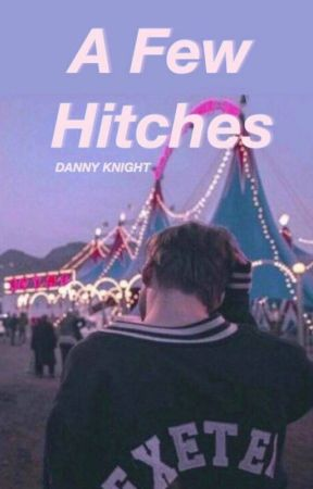 A Few Hitches by KnightLights