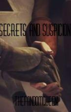 Secrets and Suspicion (Book 1) by euphoriahh