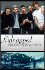 Kidnapped by One Direction by DumpsterDiving101