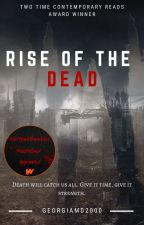 Rise of the Dead by GeorgiaMD2000