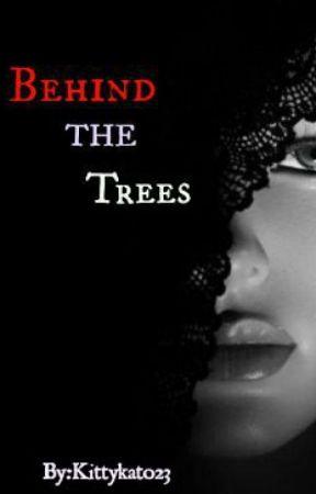 Behind the Trees. by Kittykatt023
